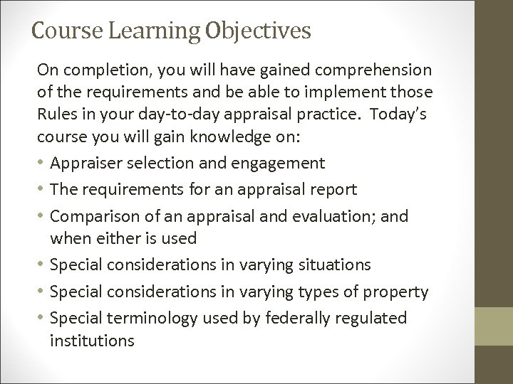 Course Learning Objectives On completion, you will have gained comprehension of the requirements and