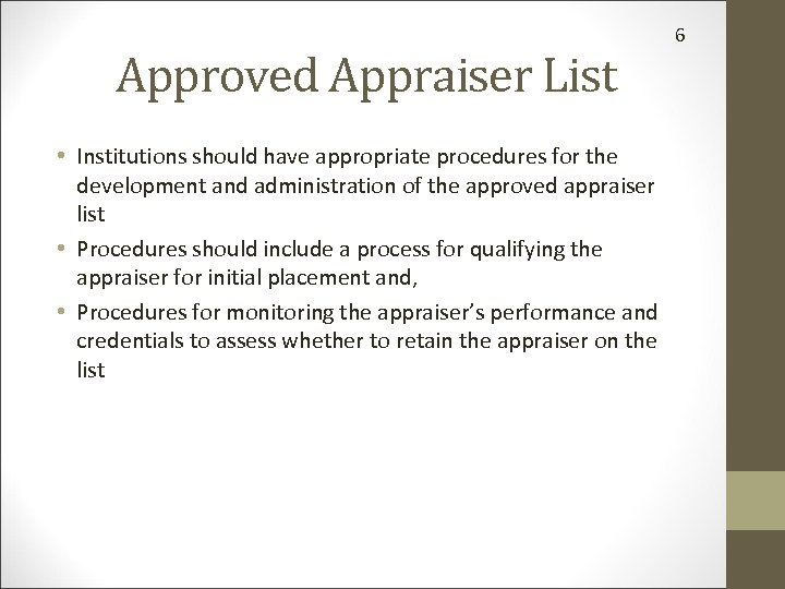 Approved Appraiser List • Institutions should have appropriate procedures for the development and administration