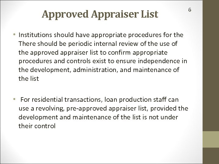 Approved Appraiser List • Institutions should have appropriate procedures for the There should be