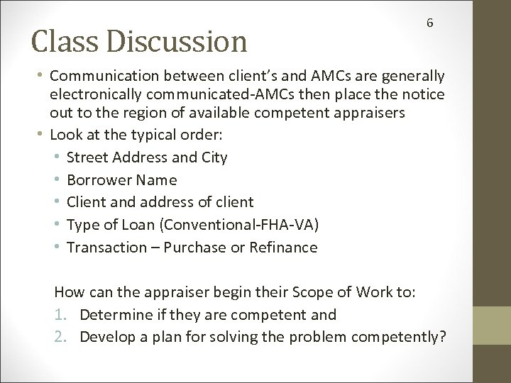 Class Discussion 6 • Communication between client's and AMCs are generally electronically communicated-AMCs then