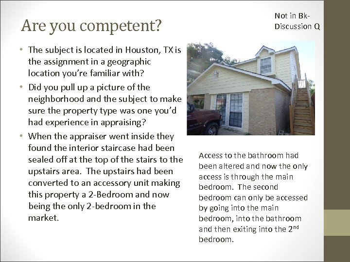 Are you competent? • The subject is located in Houston, TX is the assignment