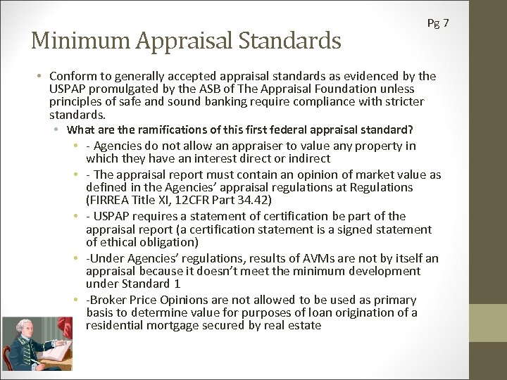 Minimum Appraisal Standards Pg 7 • Conform to generally accepted appraisal standards as evidenced