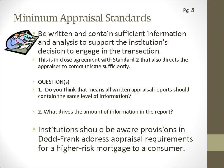 Minimum Appraisal Standards Pg 8 • Be written and contain sufficient information and analysis