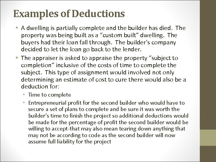 Examples of Deductions • A dwelling is partially complete and the builder has died.