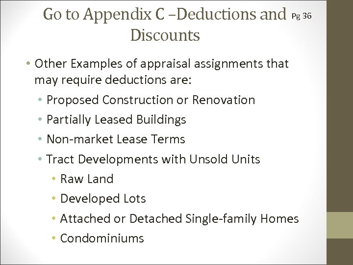 Go to Appendix C –Deductions and Pg 36 Discounts • Other Examples of appraisal