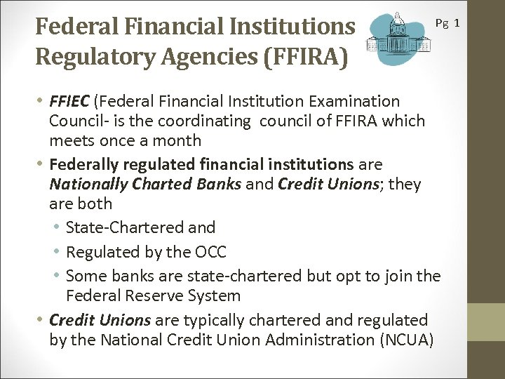 Federal Financial Institutions Regulatory Agencies (FFIRA) Pg 1 • FFIEC (Federal Financial Institution Examination