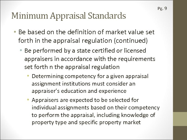 Minimum Appraisal Standards Pg. 9 • Be based on the definition of market value