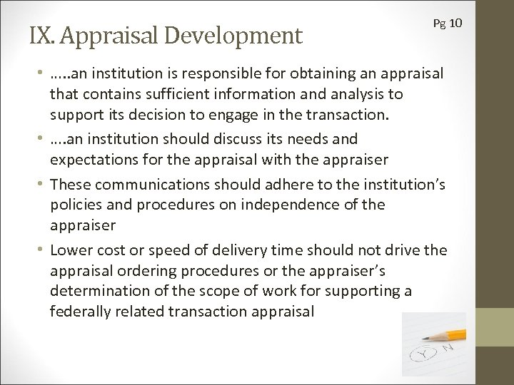 IX. Appraisal Development Pg 10 • …. . an institution is responsible for obtaining