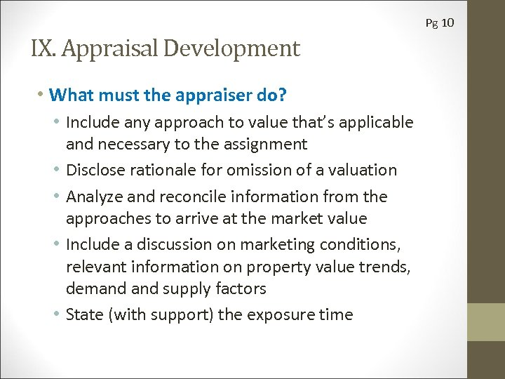 Pg 10 IX. Appraisal Development • What must the appraiser do? • Include any
