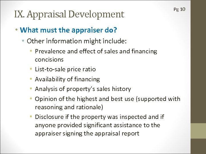 IX. Appraisal Development Pg 10 • What must the appraiser do? • Other information
