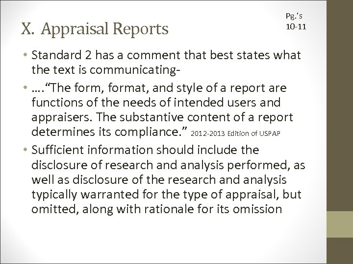 X. Appraisal Reports Pg. 's 10 -11 • Standard 2 has a comment that