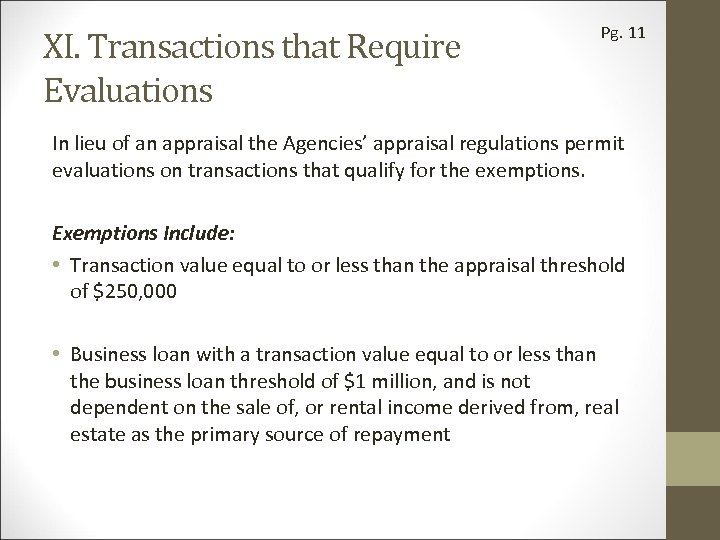 XI. Transactions that Require Evaluations Pg. 11 In lieu of an appraisal the Agencies'