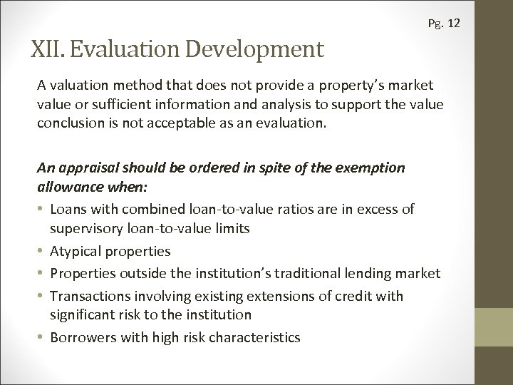 Pg. 12 XII. Evaluation Development A valuation method that does not provide a property's