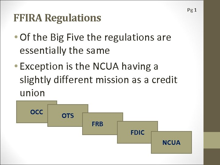 Pg 1 FFIRA Regulations • Of the Big Five the regulations are essentially the