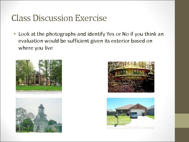 Class Discussion Exercise • Look at the photographs and identify Yes or No if