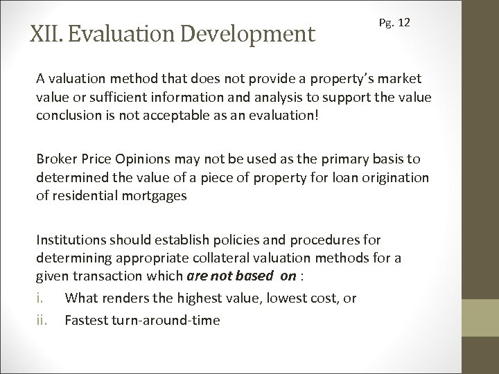 XII. Evaluation Development Pg. 12 A valuation method that does not provide a property's