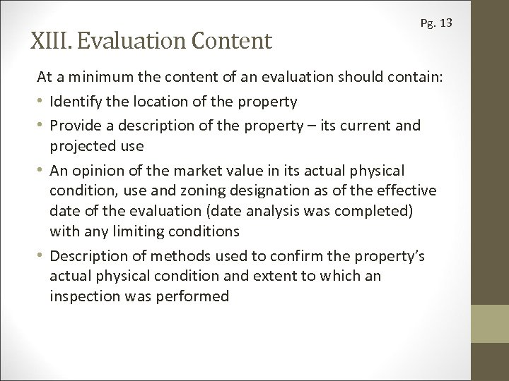 XIII. Evaluation Content Pg. 13 At a minimum the content of an evaluation should