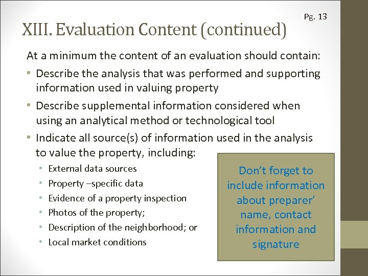 XIII. Evaluation Content (continued) Pg. 13 At a minimum the content of an evaluation