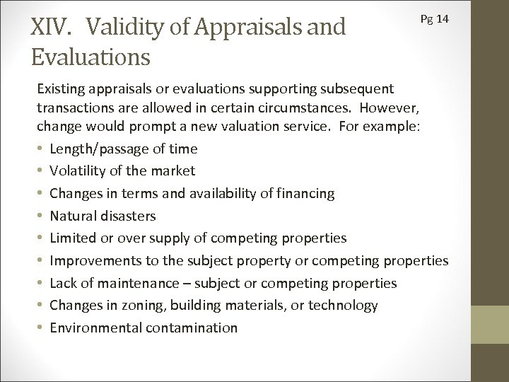 XIV. Validity of Appraisals and Evaluations Pg 14 Existing appraisals or evaluations supporting subsequent