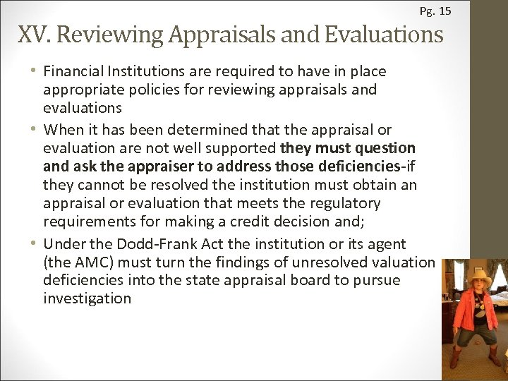 Pg. 15 XV. Reviewing Appraisals and Evaluations • Financial Institutions are required to have