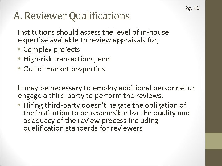 A. Reviewer Qualifications Pg. 16 Institutions should assess the level of in-house expertise available