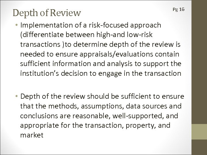 Depth of Review Pg 16 • Implementation of a risk-focused approach (differentiate between high-and