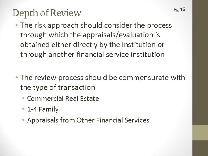 Depth of Review Pg 16 • The risk approach should consider the process through