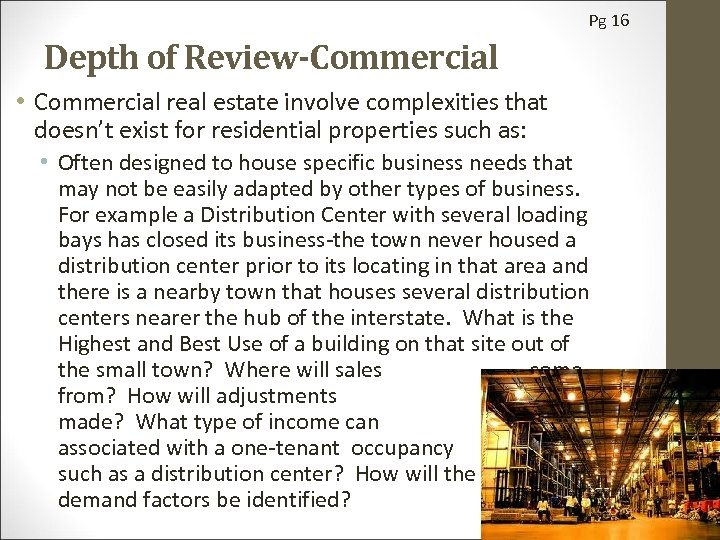 Pg 16 Depth of Review-Commercial • Commercial real estate involve complexities that doesn't exist