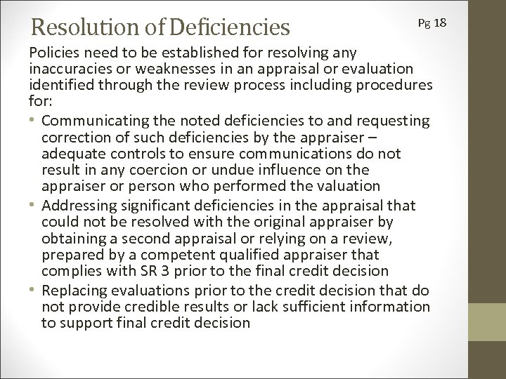 Resolution of Deficiencies Pg 18 Policies need to be established for resolving any inaccuracies