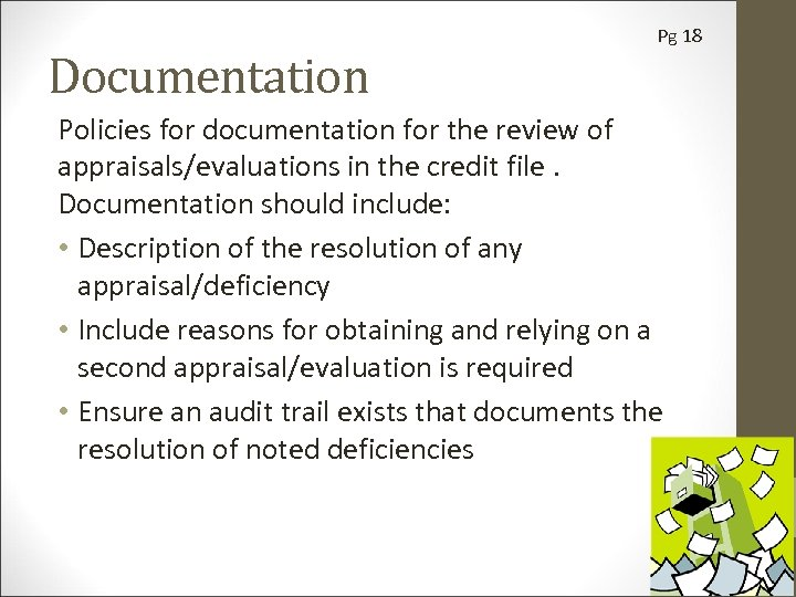 Documentation Pg 18 Policies for documentation for the review of appraisals/evaluations in the credit