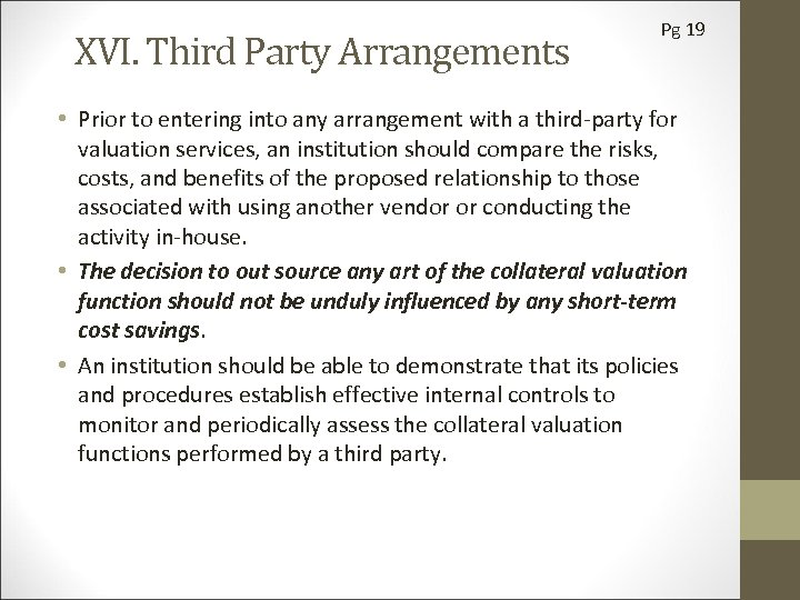 XVI. Third Party Arrangements Pg 19 • Prior to entering into any arrangement with
