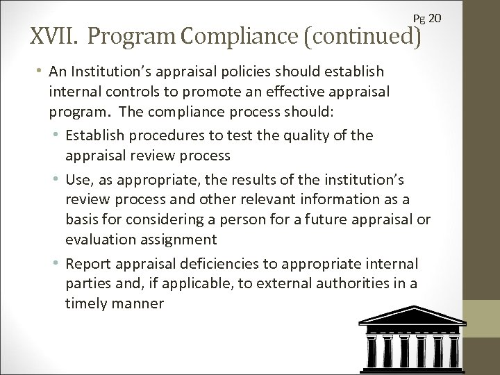 Pg 20 XVII. Program Compliance (continued) • An Institution's appraisal policies should establish internal