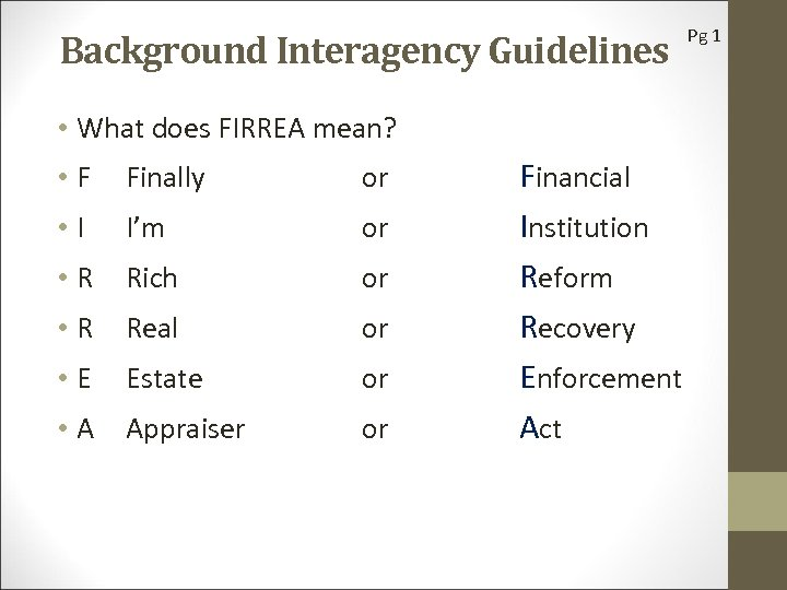 Background Interagency Guidelines • What does FIRREA mean? • F Finally or • I