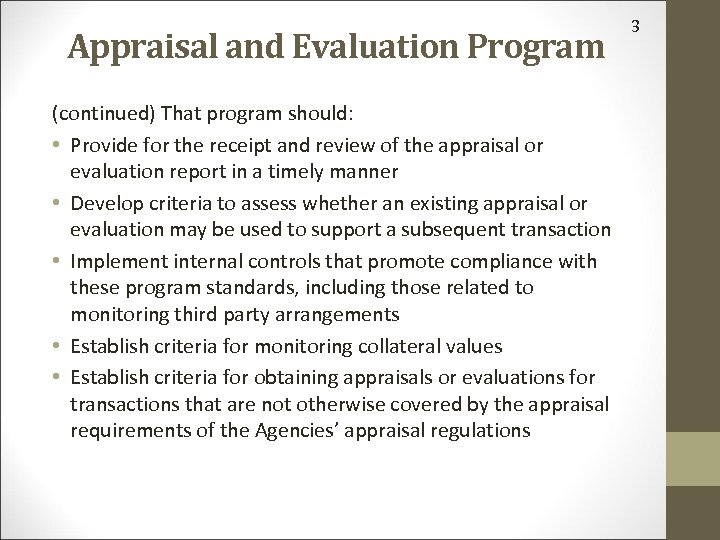 Appraisal and Evaluation Program (continued) That program should: • Provide for the receipt and