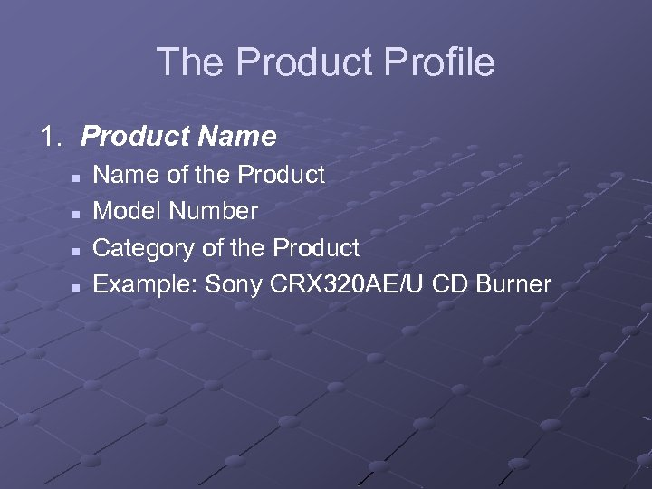 The Product Profile 1. Product Name n n Name of the Product Model Number