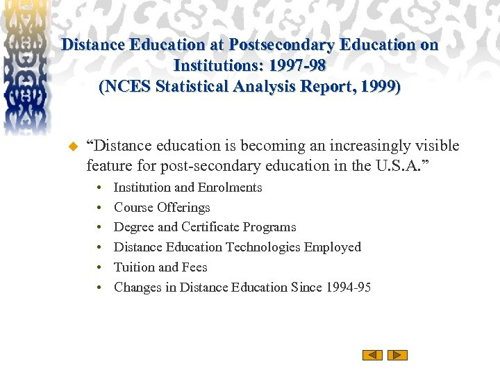 Distance Education at Postsecondary Education on Institutions: 1997 -98 (NCES Statistical Analysis Report, 1999)