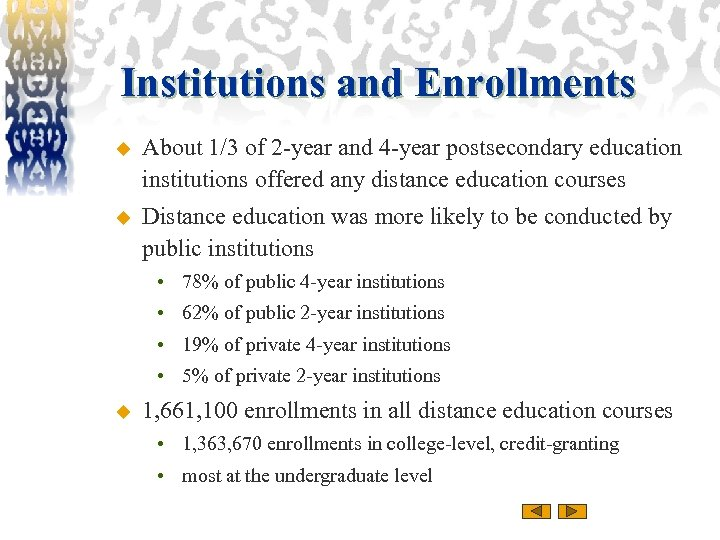 Institutions and Enrollments u About 1/3 of 2 -year and 4 -year postsecondary education