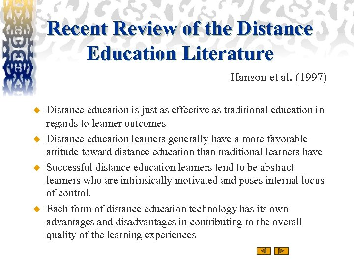 Recent Review of the Distance Education Literature Hanson et al. (1997) u u Distance