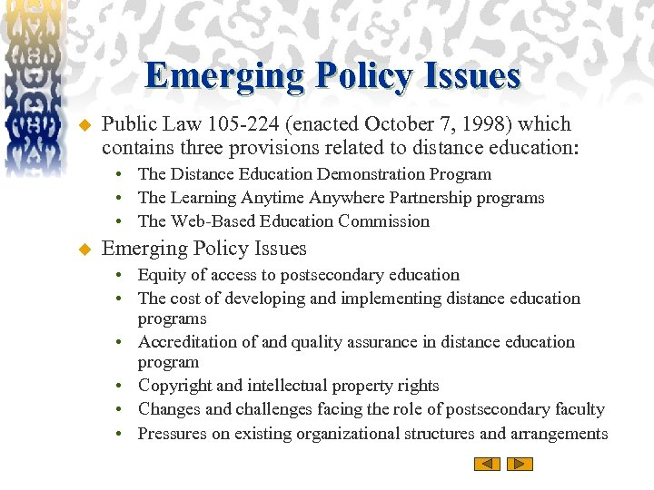 Emerging Policy Issues u Public Law 105 -224 (enacted October 7, 1998) which contains