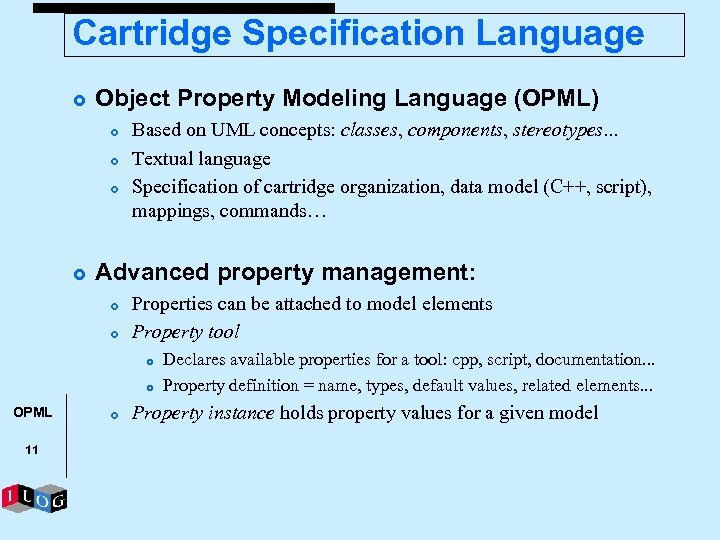 Cartridge Specification Language £ Object Property Modeling Language (OPML) £ £ Based on UML