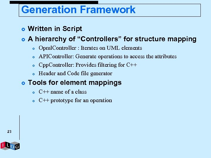 "Generation Framework £ £ Written in Script A hierarchy of ""Controllers"" for structure mapping"