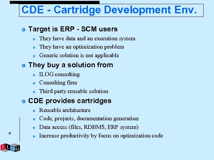 CDE - Cartridge Development Env. £ Target is ERP - SCM users £ £