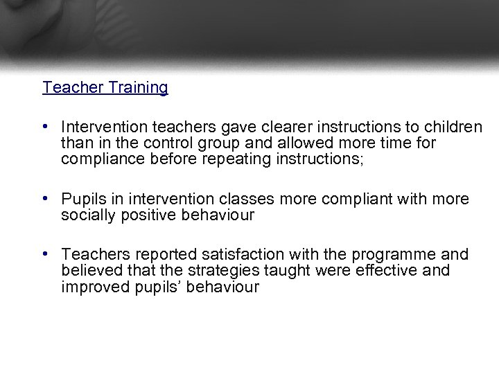 Teacher Training • Intervention teachers gave clearer instructions to children than in the control