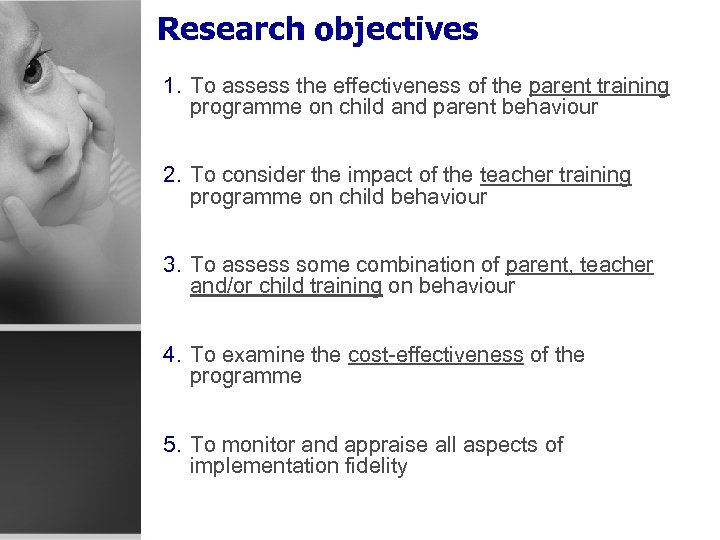 Research objectives 1. To assess the effectiveness of the parent training programme on child