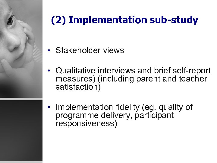 (2) Implementation sub-study • Stakeholder views • Qualitative interviews and brief self-report measures) (including