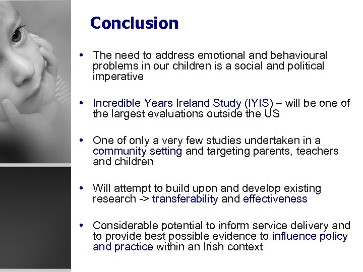 Conclusion • The need to address emotional and behavioural problems in our children is