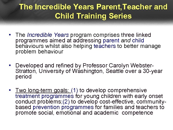 The Incredible Years Parent, Teacher and Child Training Series • The Incredible Years program