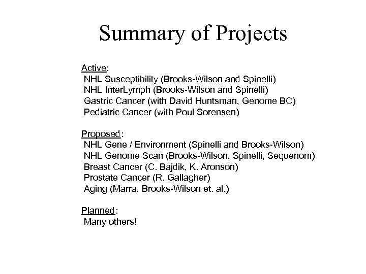 Summary of Projects Active: NHL Susceptibility (Brooks-Wilson and Spinelli) NHL Inter. Lymph (Brooks-Wilson and