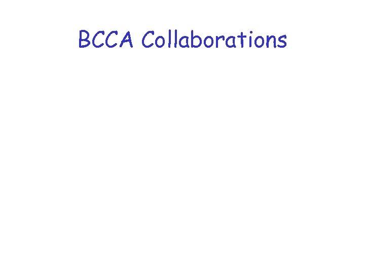 BCCA Collaborations
