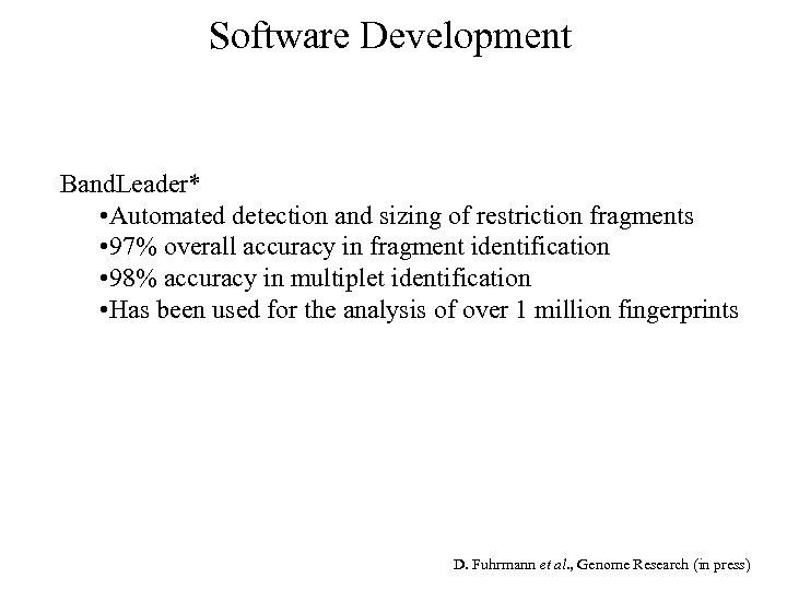 Software Development Band. Leader* • Automated detection and sizing of restriction fragments • 97%